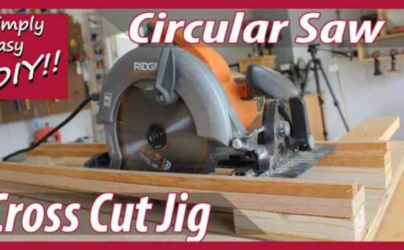 Circular Saw Cross Cut Jig
