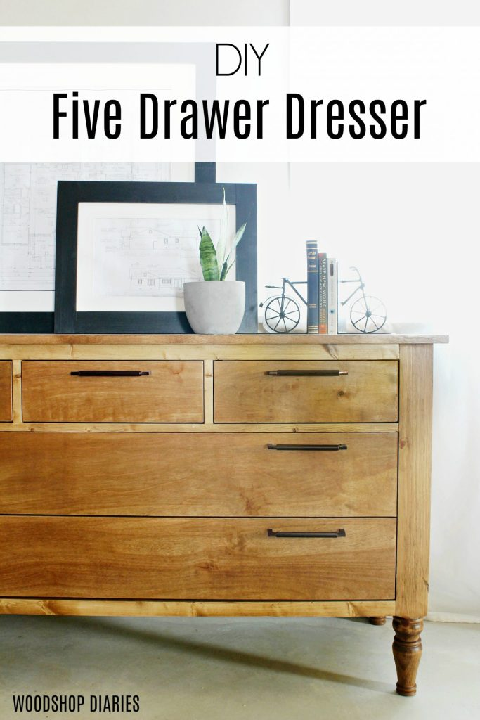 Learn how to build your own 5 Drawer Dresser.